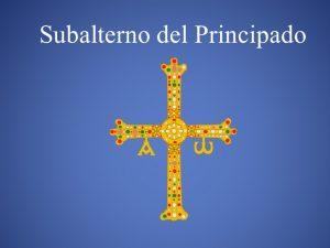 SUBALTERNO / ORDENANZA DEL PRINCIPADO