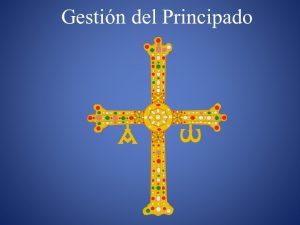 GESTIÓN DEL PRINCIPADO